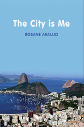 The City is Me by Rosan Araujo