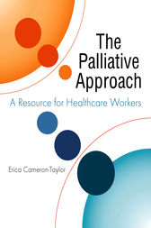The Palliative Approach by Erica Cameron-Taylor