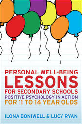 Personal Well-Being Lessons For Secondary Schools by Ilona Boniwell