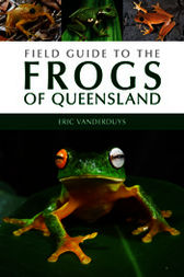 Field Guide to the Frogs of Queensland by Eric Vanderduys