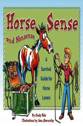 Horse Sense and Nonsense by Cindy Hale
