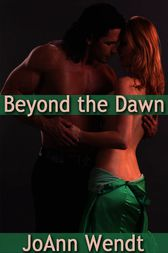 Beyond the Dawn by JoAnn Wendt