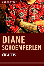 Clues by Diane Schoemperlen
