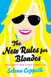 The New Rules for Blondes by Selena Coppock