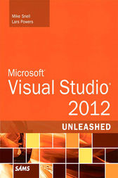 Microsoft Visual Studio 2012 Unleashed by Mike Snell