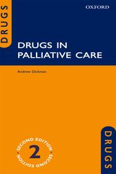 Drugs in Palliative Care by Andrew Dickman