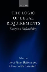 The Logic of Legal Requirements by Jordi Ferrer Beltrán