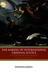 The Making of International Criminal Justice by Theodor Meron