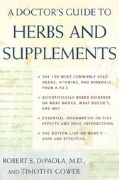 A Doctor's Guide to Herbs and Supplements by Dr. Robert DiPaola