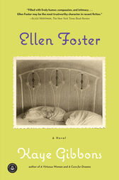 an overview of the novel ellen foster by kaye gibbons So begins the tale of ellen foster, the brave and engaging heroine of kaye gibbons's first novel, which won the sue kaufman prize from the american academy and institute of arts [ellen foster] is as much a part of the backwoods south as a faulkner character and a good deal more endearing.