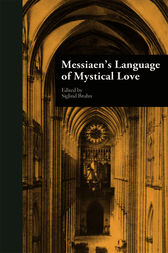 Messiaen's Language of Mystical Love by Siglind Bruhn