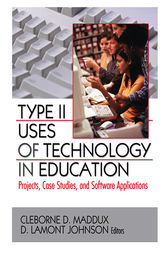 Type II Uses of Technology in Education by Cleborne D. Maddux