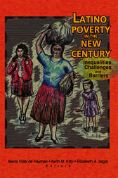 Latino Poverty in the New Century by Maria Vidal De Haymes