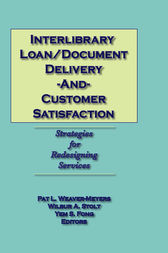 Interlibrary Loan/Document Delivery and Customer Satisfaction by Pat L Weaver-Meyers