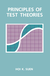 Principles of Test Theories by Hoi K. Suen