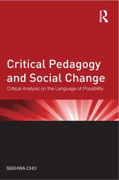 Critical Pedagogy and Social Change by Seehwa Cho