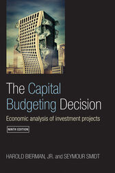 The Capital Budgeting Decision by Jr. Bierman