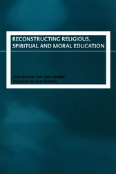 Reconstructing Religious, Spiritual and Moral Education by Clive Erricker