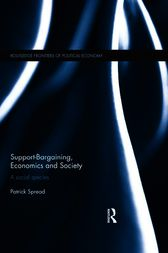 Support-Bargaining, Economics and Society by Patrick Spread