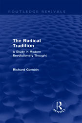 The Radical Tradition (Routledge Revivals) by Richard Gombin