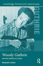 Woody Guthrie by Ronald D. Cohen
