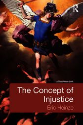 The Concept of Injustice by Eric Heinze