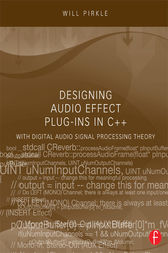 Designing Audio Effect Plug-Ins in C++ by Will Pirkle