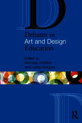 Debates in Art and Design Education by Nicholas Addison