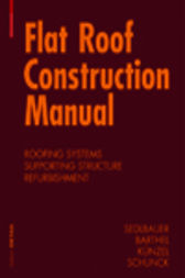 Flat Roof Construction Manual by Klaus Sedlbauer