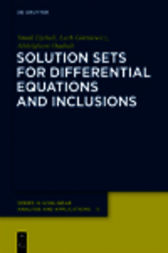 Solution Sets for Differential Equations and Inclusions by Smaïl Djebali