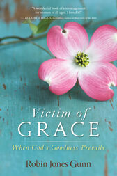 Victim of Grace by Robin Jones Gunn