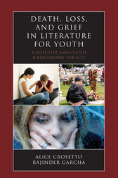 Death, Loss, and Grief in Literature for Youth by Alice Crosetto