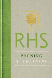 RHS Handbook: Pruning & Training by The Royal Horticultural Society