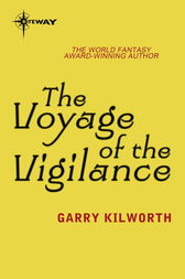 The Voyage of the Vigilance by Garry Kilworth