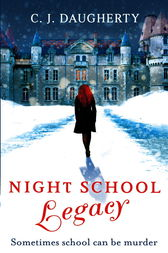 Night School: Legacy by C. J. Daugherty