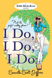 I Do, I Do, I Do by Samantha Scott-Jeffries