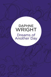 Dreams of Another Day by Daphne Wright
