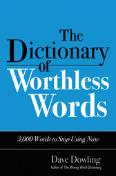 Dictionary of Worthless Words by Dave Dowling