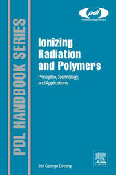 Ionizing Radiation and Polymers by Jiri George Drobny