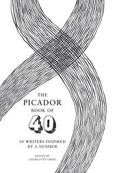 The Picador Book of 40 by Charlotte Greig