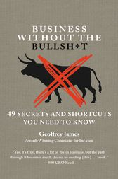 Business Without the Bullsh*t by Geoffrey James