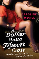A Dollar Outta Fifteen Cent by Caroline McGill