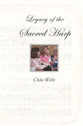 Legacy of the Sacred Harp by Chloe Webb