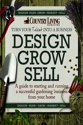 Design Grow Sell by Davies Sophie
