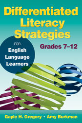 Differentiated Literacy Strategies for English Language Learners, Grades 7–12 by Gayle H. Gregory