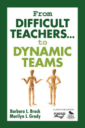 From Difficult Teachers . . . to Dynamic Teams by Barbara L. Brock