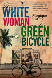 White Woman On The Green Bicycle by Monique Roffey