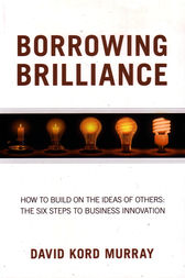 Borrowing Brilliance by Kord Murray David