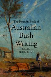 Penguin Book Of Australian Bush Writing by John Ross (ed)