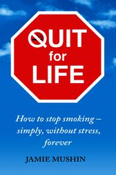 Quit For Life by Jamie Mushin